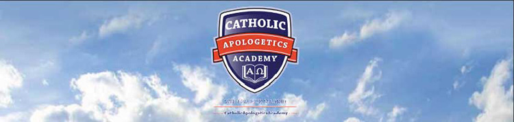 Catholic Apologetics Academy
